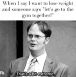 When I Say I Want To Lose Weight And Someone...