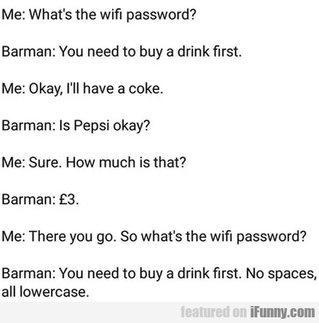 What's The Wifi Password - You Need To Buy...