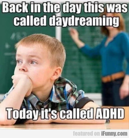 Back In The Day This Was Called Daydreaming...