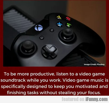 To Be More Productive, Listen To A Video Game...