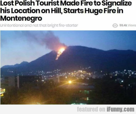 Lost Polish Tourist Made Fire To Signalize His...