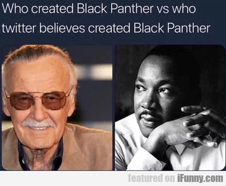Who Created Black Panther Vs Who Twitter...