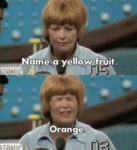 Name A Yellow Fruit - Orange
