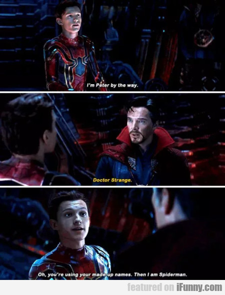 I'm Peter By The Way - Doctor Strange - Oh...