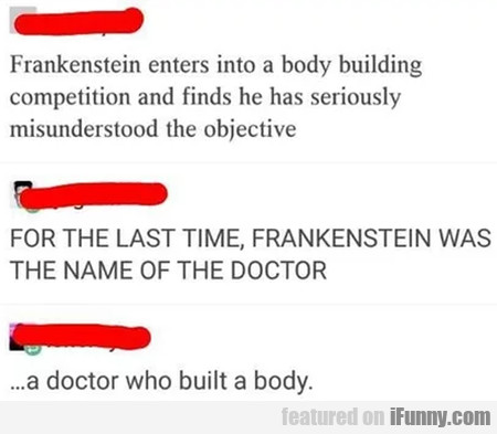 Frankenstein Enters Into A Body Building...