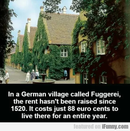 In A German Village Called Fuggerei, The Rent...