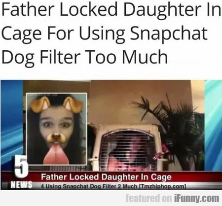 Father Locked Daughter In Cage For Using Snapchat