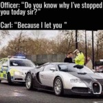 Officer - Do You Know Why I've Stopped You?