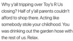 Why Y'all Tripping Over Toy's R Us Closing...
