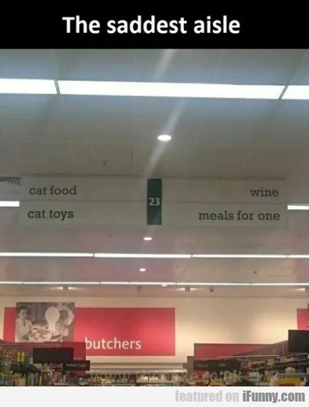 The Saddest Aisle