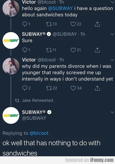 Hello Again Subway, I Have A Question About...