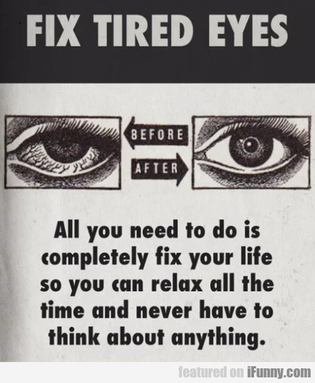 Fix Tired Eyes - All You Need To Do Is...