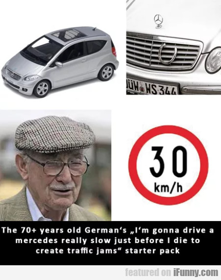 The 70+ Years Old German's I'm Gonna Drive A...