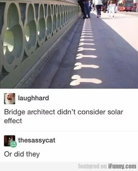 Bridge Architect Didn't Consider Solar Effect