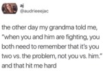 The Other Day My Grandma Told Me - When You And...
