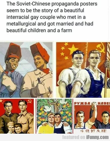The Soviet-Chinese propaganda posters seem...