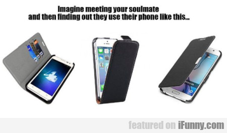 Imagine Meeting Your Soulmate And The Finding...