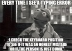 Every Time I See A Typing Error - I Check The...