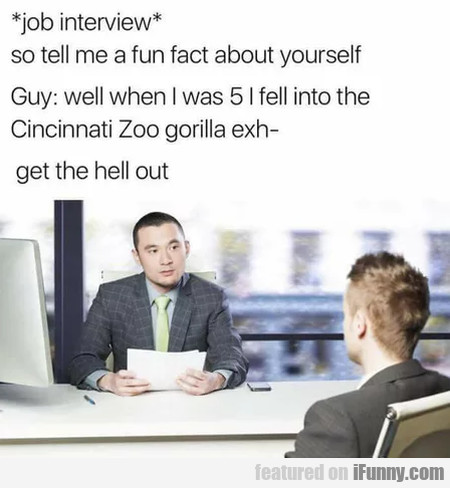 Job Interviews - So Tell Me A Fun Fact About...