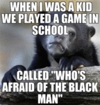 When I Was A Kid We Played A Game In School...