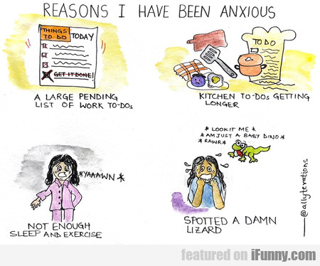 Reasons I Have Been Anxious