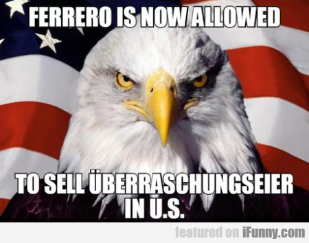 Ferrero Is Now Allowed To Sell Uberraschungseier..