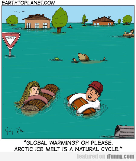global warming+ oh please. arctic ice melt is a...
