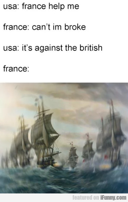 Usa: France Help Me - France: Can't I'm Broke...
