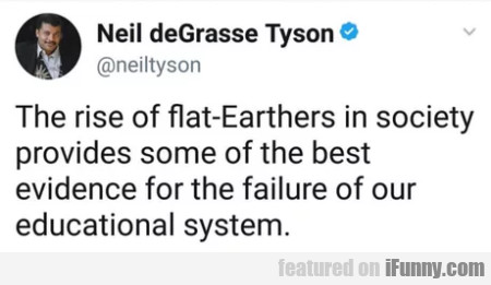 The Rise Of Flat-earthers In Society Provides...