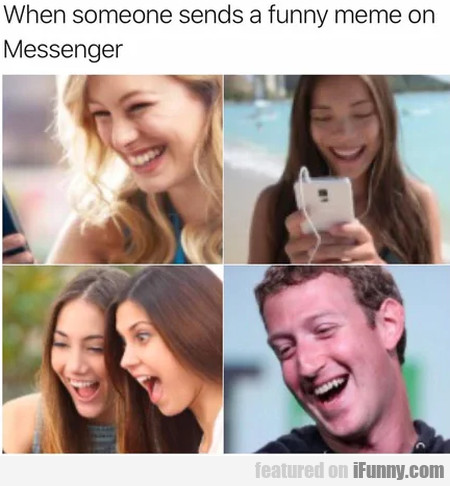 When Someone Sends A Funny Meme On Messenger