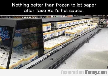 Nothing Better Than Frozen Toilet Paper..