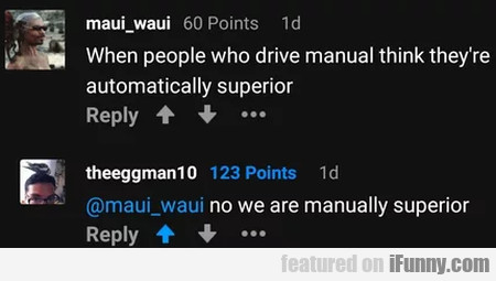 When People Who Drive Manual Think They're...