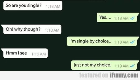 So Are You Single? - Yes... - Oh! Why Though...
