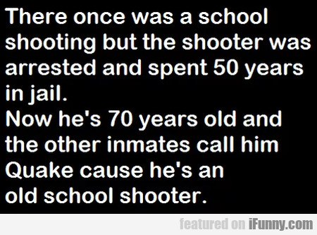 There Once Was A School Shooting But The Shooter..