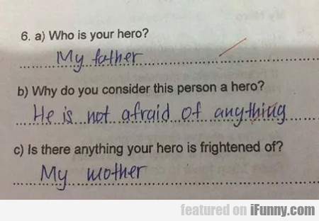 Who Is Your Hero? - My Father
