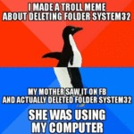 I Made A Troll Meme About Deleting Folder...