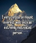 Every Corpse On Mount Everest Was Once An...