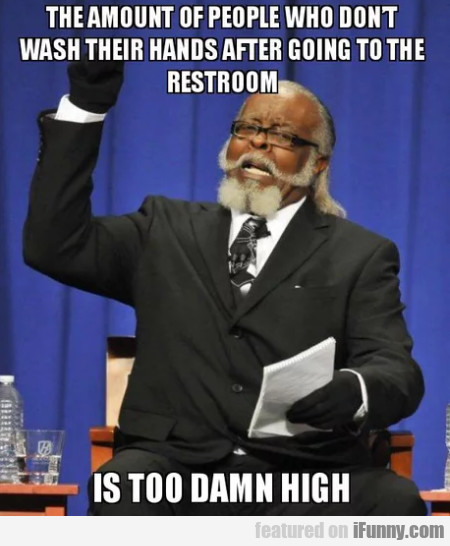 The Amount Of People Who Don't Wash Their...