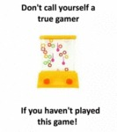 Don't Call Yourself A True Gamer If You...