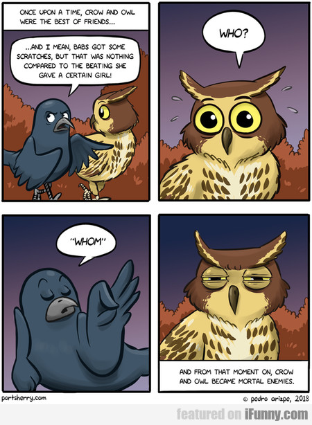 once upon a time, crow and owl were the best of...