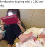 My Daughter Is Going To Be A Ceo One Day