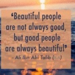 Beautiful People Are Not Always Good But...
