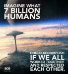 Imagine What 7 Billion Humans Could Accomplish...