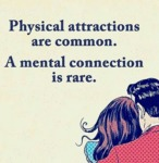 Physical Attractions Are Common. A Mental...