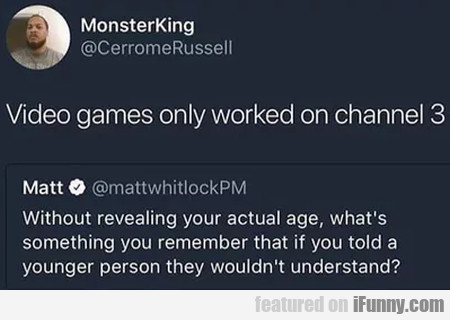 Video Games Only Worked On Channel 3