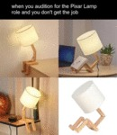 When You Audtion For The Pixar Lamp Role And You..