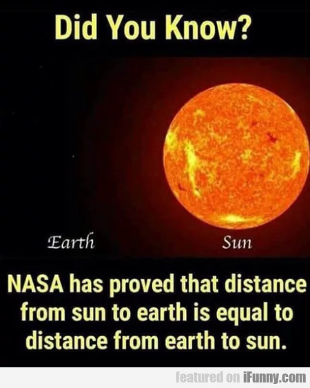Did You Know? - Nasa Has Proved That Distance...