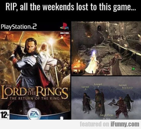 RIP, all the weekends lost to this game