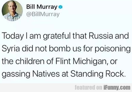 Today I Am Grateful That Russia And Syria Did...