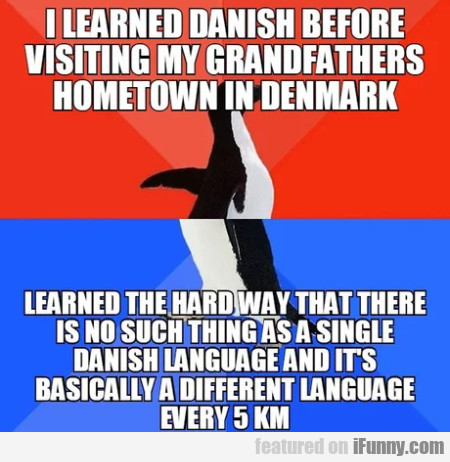 I Learned Danish Before Visiting My Grandfathers..